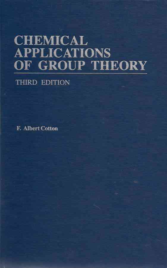 Chemical Applications of Group Theory By Cotton, Frank Albert